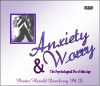 DVD set - Anxiety and Worry, seminar on DVD with Dr Harold Dewberry