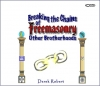 CD set - Breaking the Chains of Freemasonry & Other Brotherhoods and the Occult with Derek Robert