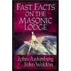Book - Fast Facts on the Masonic Lodge by Jonh Ankerberg and John Weldon
