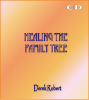 CD set - Healing the Family Tree with Derek Robert