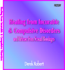 DVD set - Healing from Incurable & Compulsive Disorders with Derek Robert